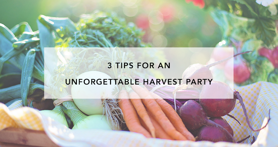 3 Tips for an Unforgettable Harvest party