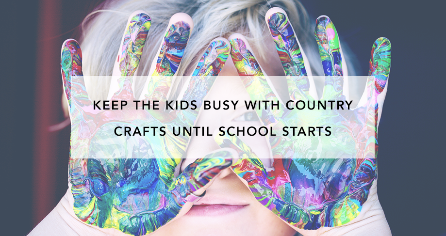 Keep the Kids Busy with Country Crafts Until School Starts