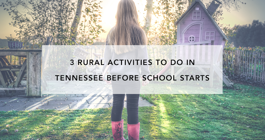 3 Rural Activities to Do in Tennessee Before School Starts