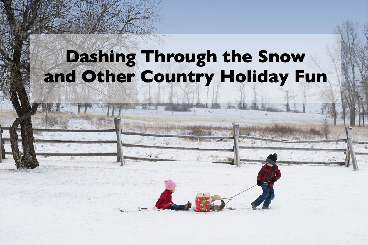 Dashing Through the Snow and Other Country Holiday Fun
