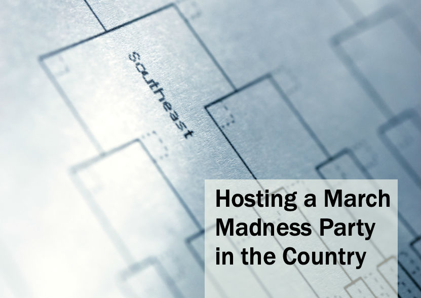 Hosting a March Madness Party in the Country