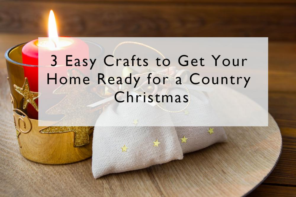 3 Easy Crafts to Get Your Home Ready for a Country Christmas