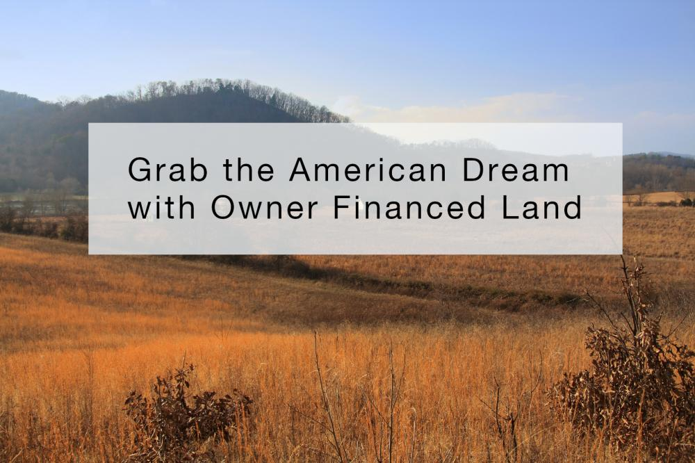 Grab the American Dream with Owner Financed Land