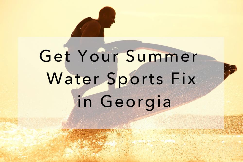 Get Your Summer Water Sports Fix in Georgia
