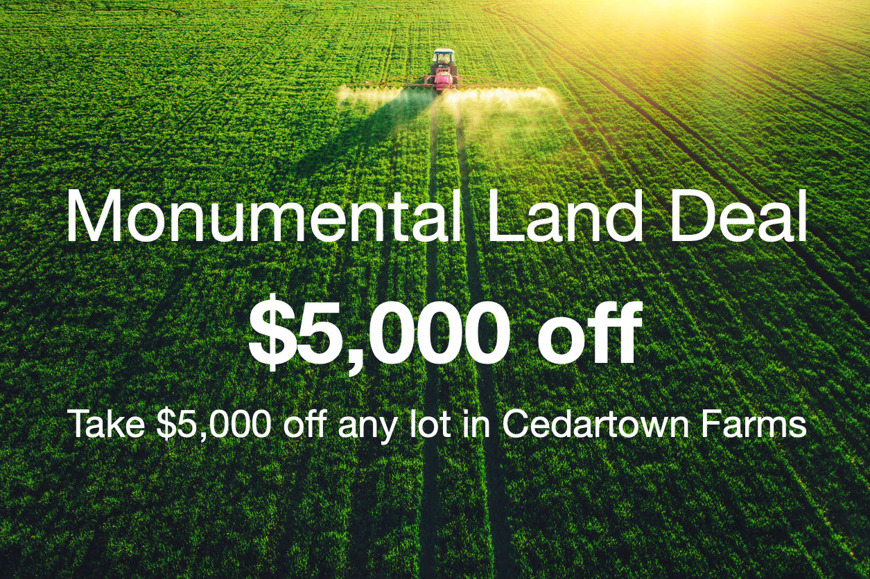 Land Deal: $5,000 off any lot in Cedartown Farms