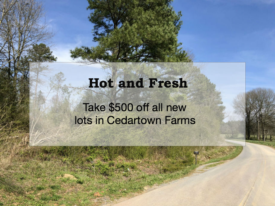 Take $500 off lots in Cedartown Farms this month.