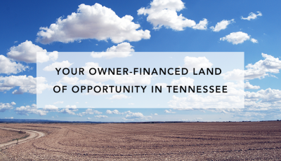 Your Owner Financed Land of Opportunity in Tennessee