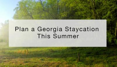 Plan a Georgia Staycation This Summer