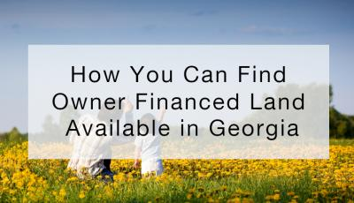 How You Can Find Owner Financed Land Available in Georgia
