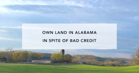 Own Land in Alabama in Spite of Bad Credit