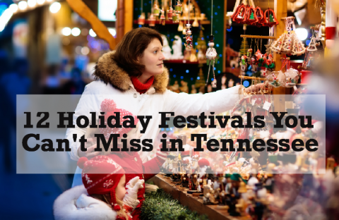 12 Holiday Festivals You Can't Miss in Tennessee
