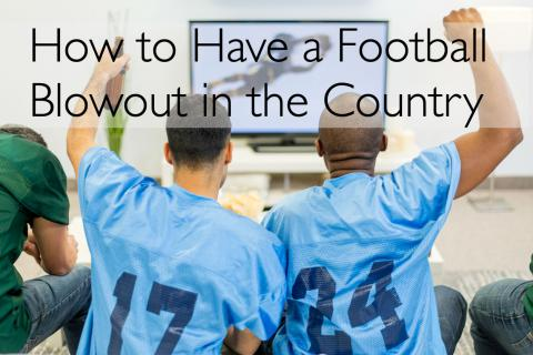 How to Have a Super Bowl (or College Football Championship) Blowout in the Country
