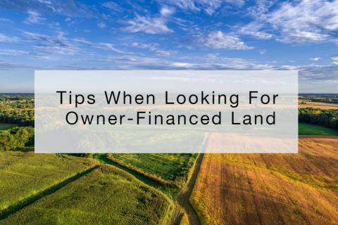Tips When Looking For Owner-Financed Land