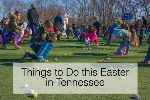 Things to Do this Easter in Tennessee
