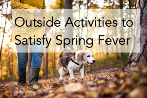Outside Activities to Satisfy Spring Fever